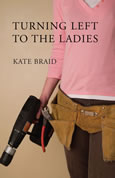 Turning Left to the Ladies by Kate Braid