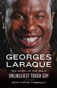 Georges Laraque: The Story of the NHL's Unlikeliest Tough Guy